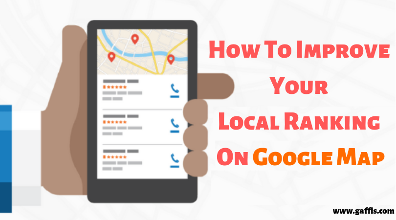 How To Improve Your Local Ranking On Google Map