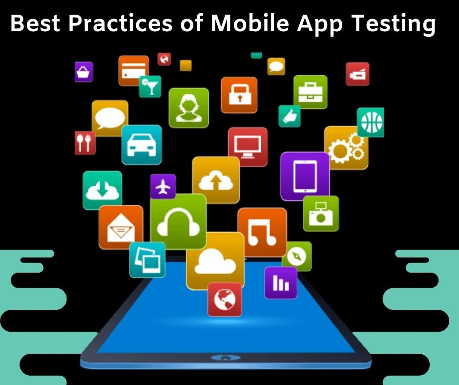 Best Practices of Mobile App Testing